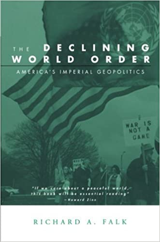 Book The Declining World Order: America's Imperial Geopolitics (Global Horizons) 1st edition by Falk, Richard (2004)