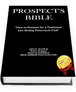 Prospect's Bible:How to Prospect for a Traditional, Law Abiding Motorcycle  Club (The Motorcycle Club Bible Book 1)