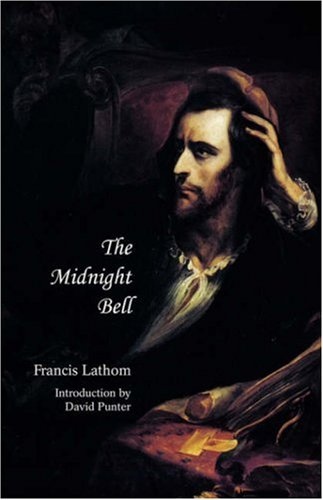 The Midnight Bell: A German Story, Founded on Incidents in Real Life (Gothic Classics)