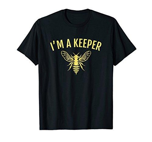 - Beekeeping TShirt I'm a Keeper Funny Beekeeper Joke