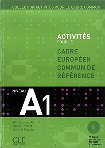Activités pour le Cadre Europeen Commun de Reference Niveau A1 - Livre de l'élève + CD (French Edition) pdf epub