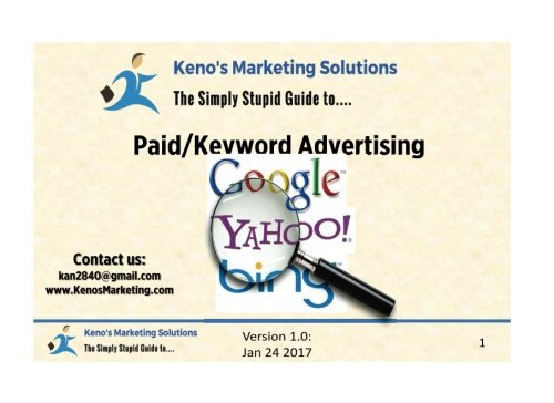 Simple Guide to Paid & Keyword Advertising: How to Execute Real-Life Google AdWords, Bing, or Yahoo Search Keyword Advertising Campaigns (Simple Marketer's Guide) (Volume 1) (Yahoo Word)