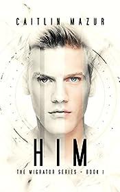 Him (The Migrator Series Book 1)
