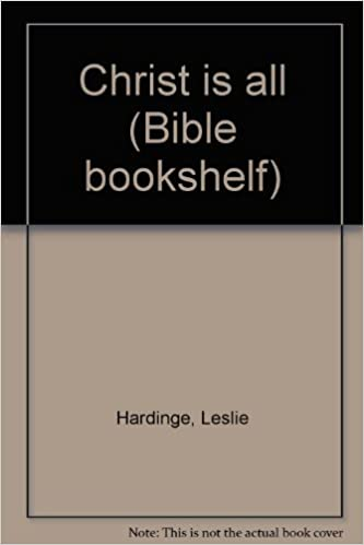 Christ Is All Bible Bookshelf Leslie Hardinge 9780816307852 Amazon Books