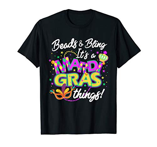 Beads and Bling It's a Mardi Gras Thing T-shirt from Funny Beads and Bling T Shit