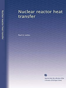 Nuclear reactor heat transfer Paul A. Lottes