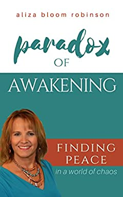 Paradox of Awakening: Finding Peace in a World of Chaos