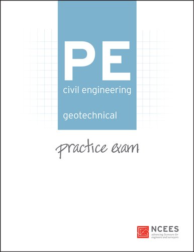 PE Civil Engineering: Geotechnical Practice Exam