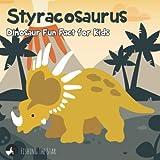 Styracosaurus Dinosaur Fun Fact for Kids (Fun Facts for Kids)