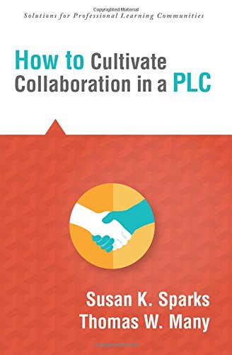How to Cultivate Collaboration in a PLC (Solutions) (Solutions for Professional Learning Communities)