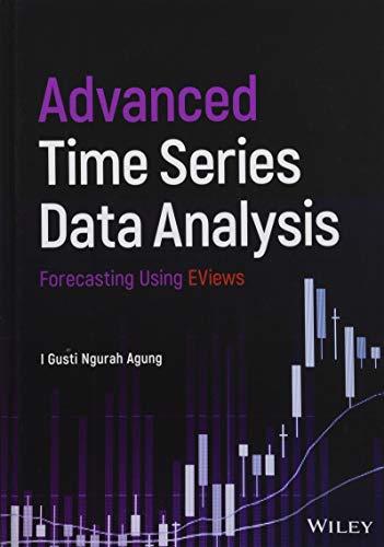 Advanced Time Series Data Analysis: Forecasting Using EViews