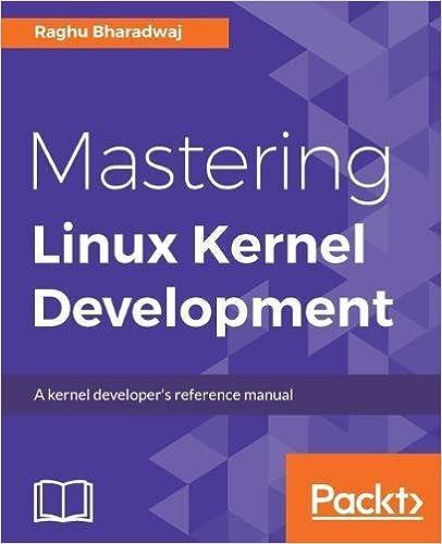Mastering Linux Kernel Development: A kernel developer's reference manual