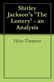An Analysis of the Short Story The Lottery by Shirley Jackson