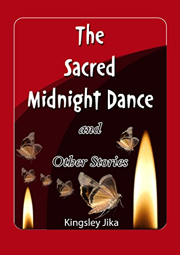 The Sacred Midnight Dance and Other Stories: Short Stories