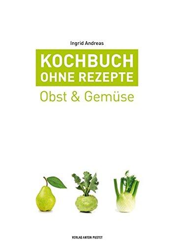 Kochbuch ohne Rezepte, Band 3: Obst & Gemüse