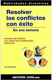 Descarga de libros en ingles Resolver los conflictos con éxito: En una semana (Habilidades Directivas) PDF CHM
