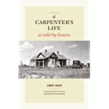 A Carpenter's Life as Told by Houses
