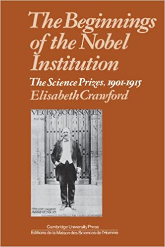 Book The Beginnings of the Nobel Institution: The Science Prizes, 1901-1915
