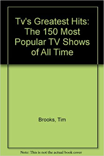 Tv S Greatest Hits The 150 Most Popular Tv Shows Of All Time