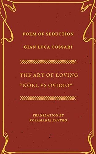 "The ART of LOVING: New ""The Art of Loving"" Nòel  vs Ovidio. Poem of Seduction"