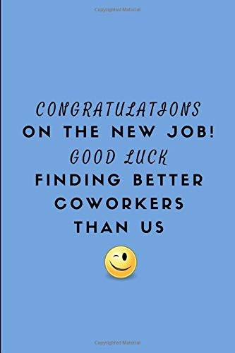 Pdf Money Congratulations On The New Job! Good Luck Finding Better Coworkers Than Us: Lined Note Book For A Leaving Colleague