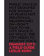 Feminist City: A Field Guide