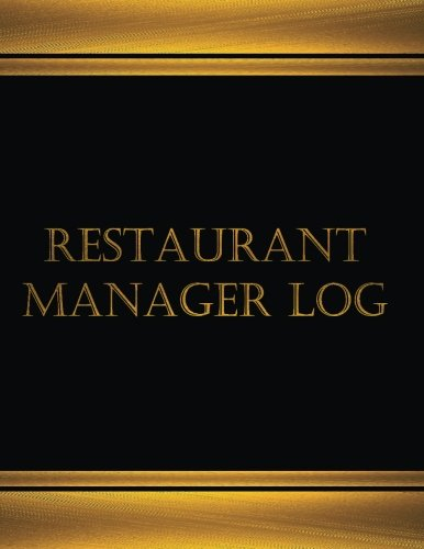 Restaurant Manager Log (Log Book, Journal - 125 pgs, 8.5 X 11 inches): Restaurant Manager Log (Log Book, Journal - 125 pgs, 8.5 X 11 inches) (Centurion Logbooks/Record Books)