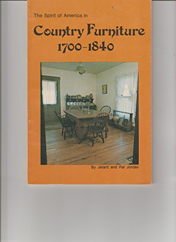 The Spirit of America in Country Furniture, 1700-1840