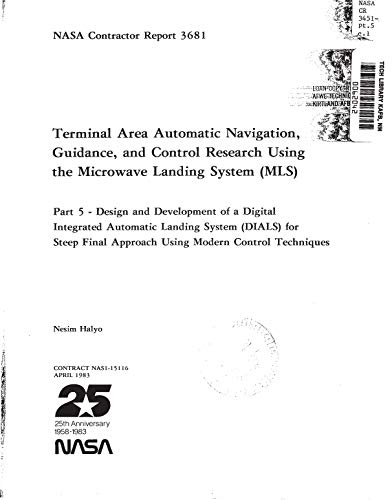 Terminal area automatic navigation, guidance and control research using the Microwave Landing System (MLS). Part 5: Design and development of a Digital Integrated Automatic Landing System (DIALS) for