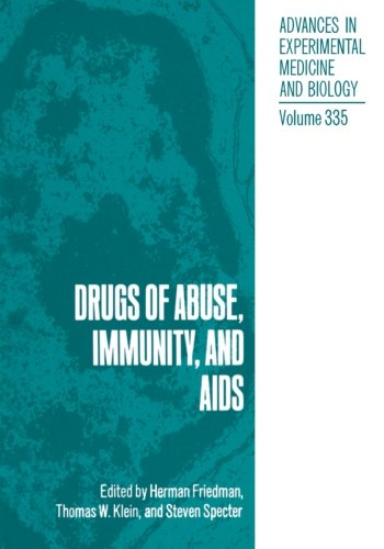 Drugs of Abuse, Immunity, and AIDS (Advances in Experimental Medicine and Biology) (Volume 335)