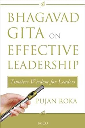 Bhagavad gita on effective leadership by pujan roka