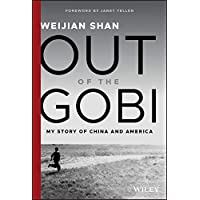 Out of the Gobi: My Story of China and America