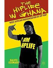The Hiplife in Ghana: West African Indigenization of Hip-Hop