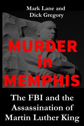 Murder in Memphis: The FBI and the Assassination of Martin Luther King (King Assassination)