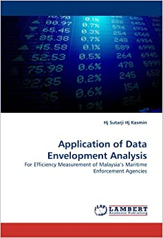 Application of Data Envelopment Analysis: For Efficiency Measurement of Malaysia?s Maritime Enforcement Agencies
