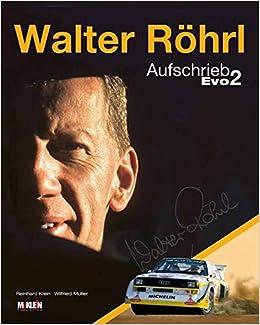 Amazon Fr Walter Rohrl Aufschrieb Evo 2 Reinhard Klein Walter