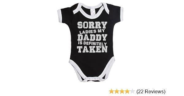 Sorry Ladies My Daddy Is Definitely Taken Funny Vest Boy Girl Baby Grow Novelty