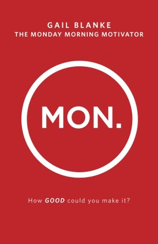 The Monday Morning Motivator: How Good Could You Make It?