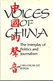 img - for Voices of China: The Interplay of Politics and Journalism book / textbook / text book