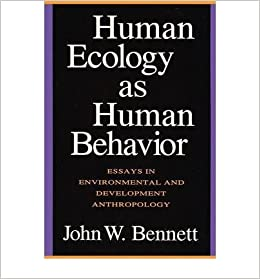 Proposal Essay Outline Human Ecology As Human Behavior Essays In Environmental And Developmental  Anthropology Paperback  Common By Author John W Bennett    English Essay My Best Friend also Research Essay Thesis Statement Example Human Ecology As Human Behavior Essays In Environmental And  How To Write A Thesis Paragraph For An Essay