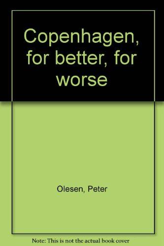 Copenhagen, for better, for worse