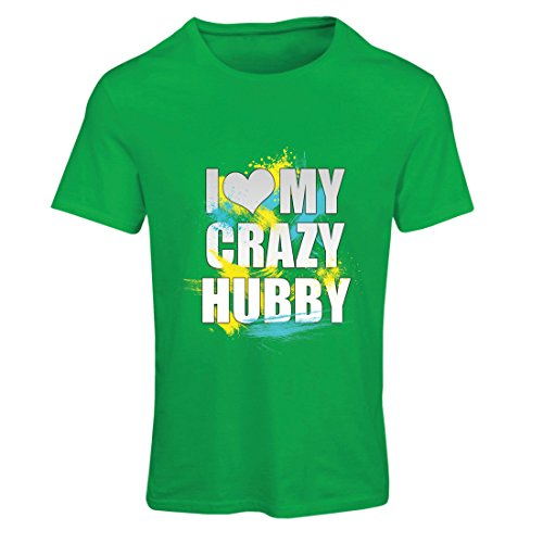 T Shirts for Women I Love My Crazy Hubby Ideas for Him - Father's Day, Christmas, Birthday, Anniversary (Medium Green Multi -