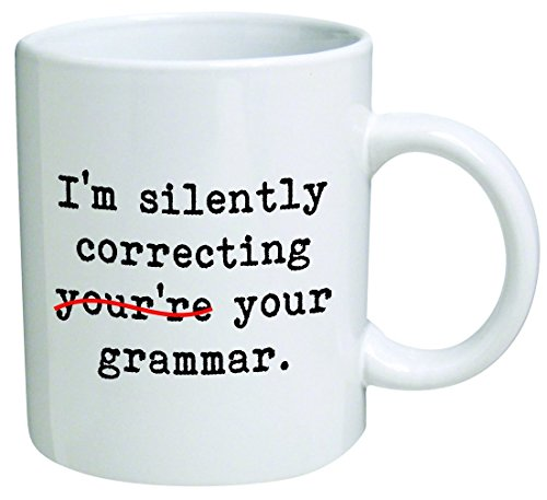 Heaven of Mugs I'm Silently correcting you're Your Grammar Coffee Mug, 11 Oz