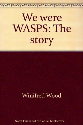 We were WASPS
