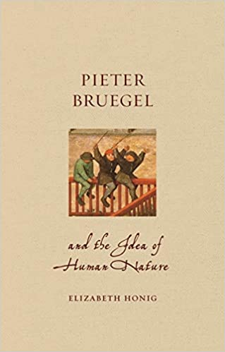 pieter bruegel and the idea of human nature renaissance lives