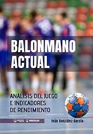 Balonmano Actual: Análisis del juego e indicadores de rendimiento ...