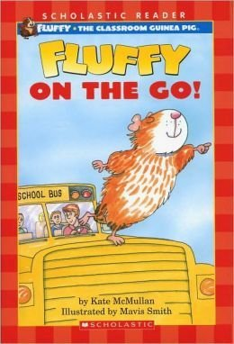 (Fluffy on the Go!: Fluffy, the Classroom Guinea Pig)