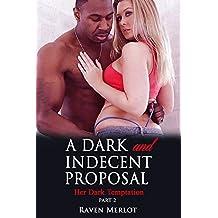 A Dark and Indecent Proposal Part 2: Her Dark Temptation