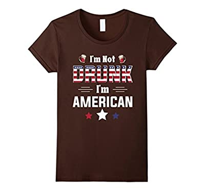 Funny I'm Not Drunk I'm American 4 th of July Gift T-Shirt