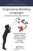 Engineering Modeling Languages: Turning Domain Knowledge into Tools Front Cover